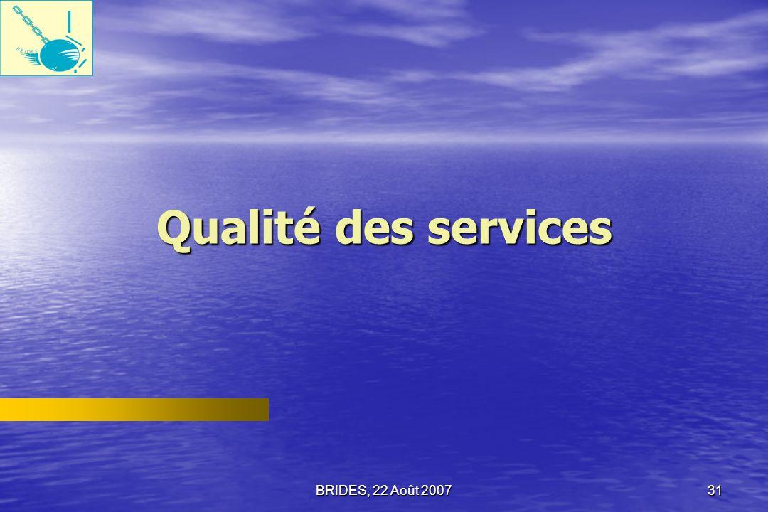 Qualité des services BRIDES, 22 Août 2007