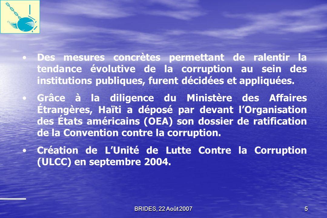 Des mesures concrètes permettant de ralentir la tendance évolutive de la corruption au sein des institutions publiques, furent décidées et appliquées.