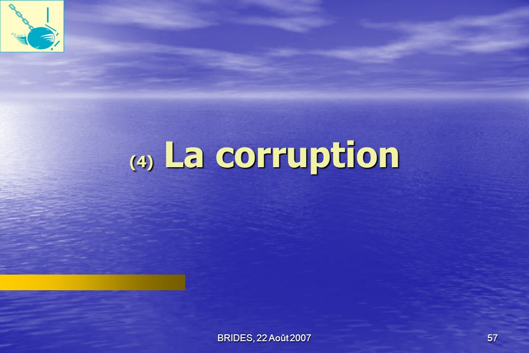 (4) La corruption BRIDES, 22 Août 2007