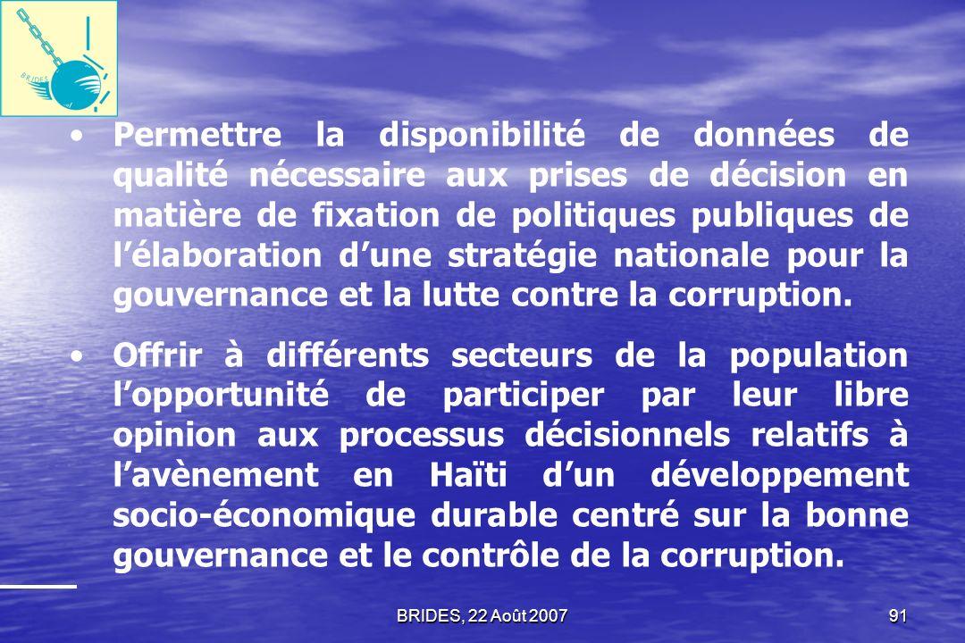 Permettre la disponibilité de données de qualité nécessaire aux prises de décision en matière de fixation de politiques publiques de l'élaboration d'une stratégie nationale pour la gouvernance et la lutte contre la corruption.