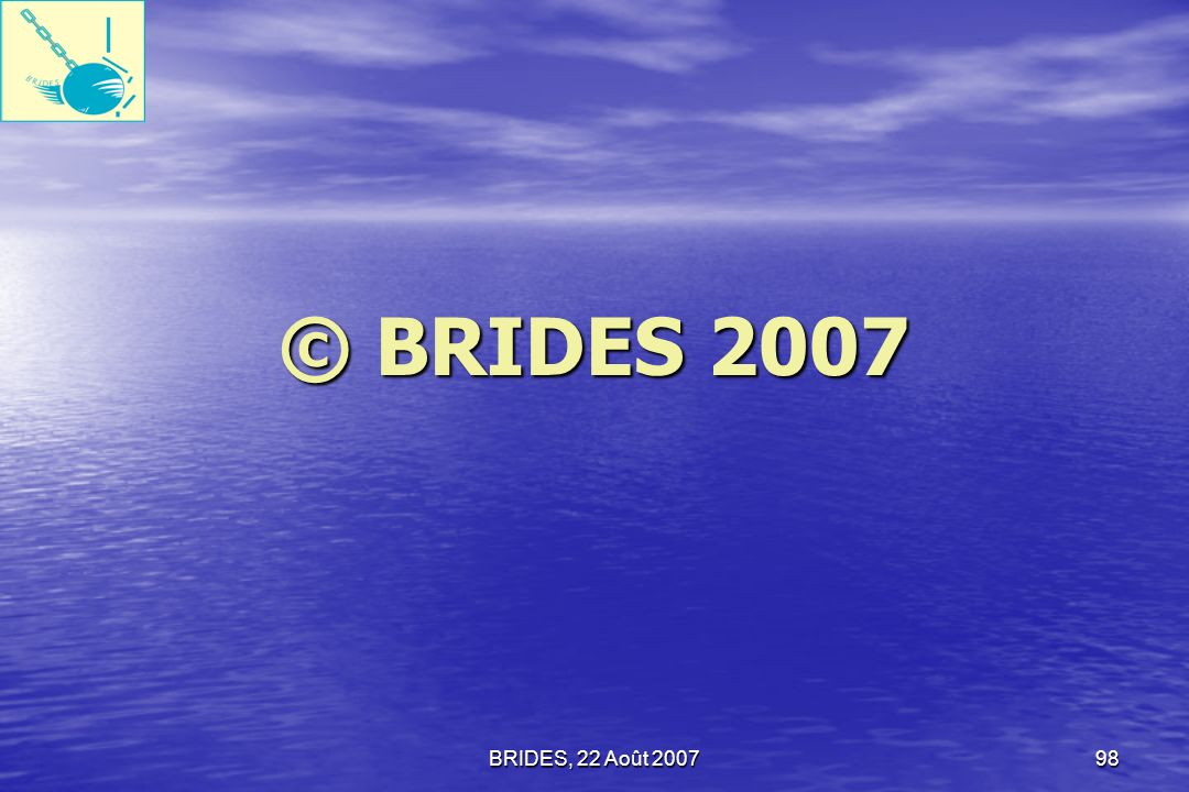 © BRIDES 2007 BRIDES, 22 Août 2007