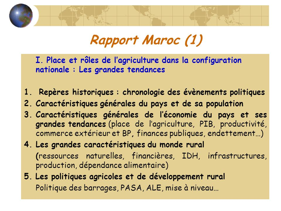 Rapport Maroc (1) I. Place et rôles de l'agriculture dans la configuration nationale : Les grandes tendances.