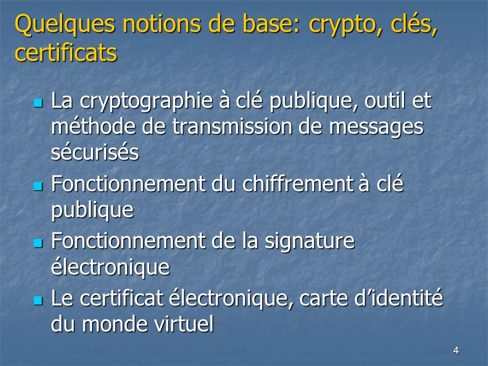 Quelques notions de base: crypto, clés, certificats