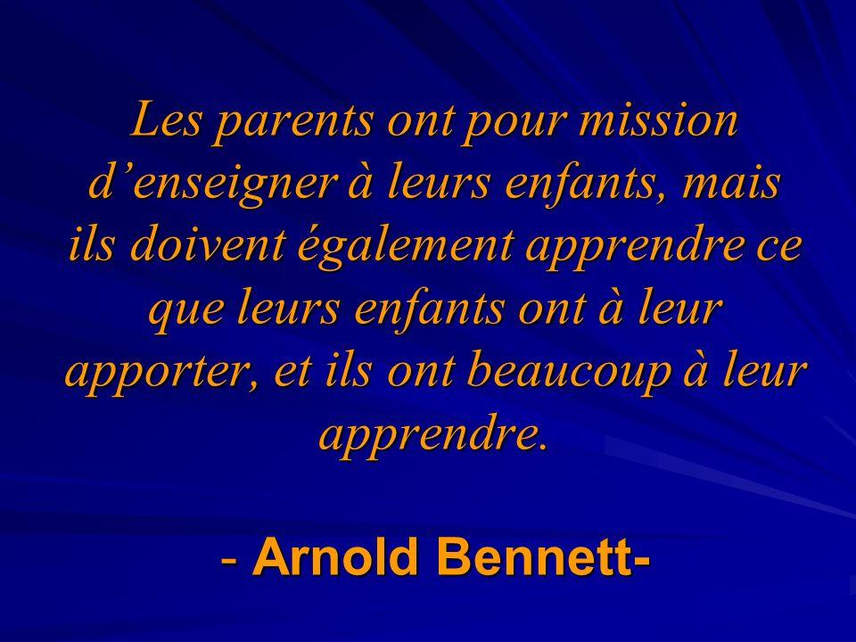 Les parents ont pour mission d'enseigner à leurs enfants, mais ils doivent également apprendre ce que leurs enfants ont à leur apporter, et ils ont beaucoup à leur apprendre.