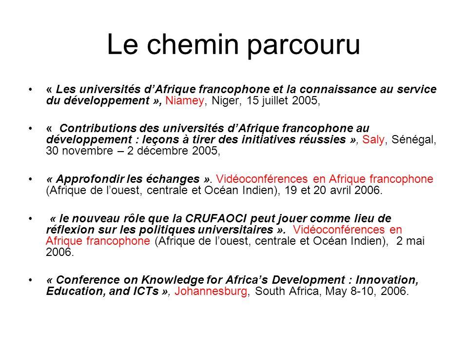 Le chemin parcouru« Les universités d'Afrique francophone et la connaissance au service du développement », Niamey, Niger, 15 juillet 2005,