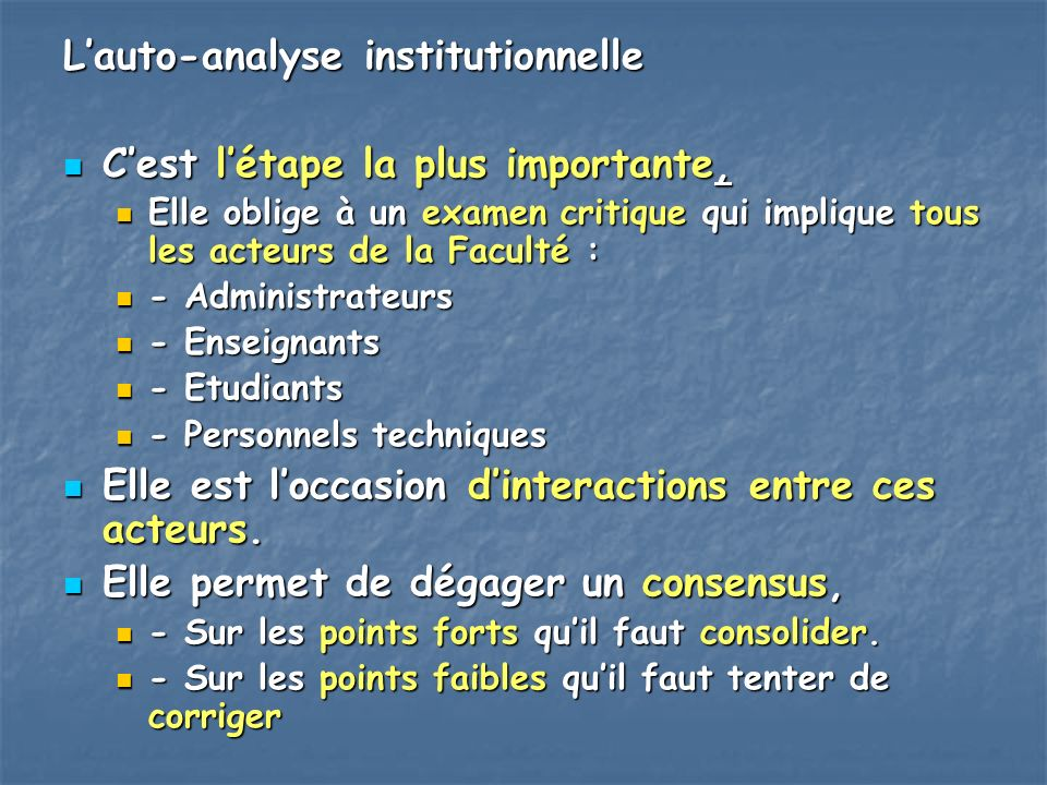 L'auto-analyse institutionnelle C'est l'étape la plus importante,