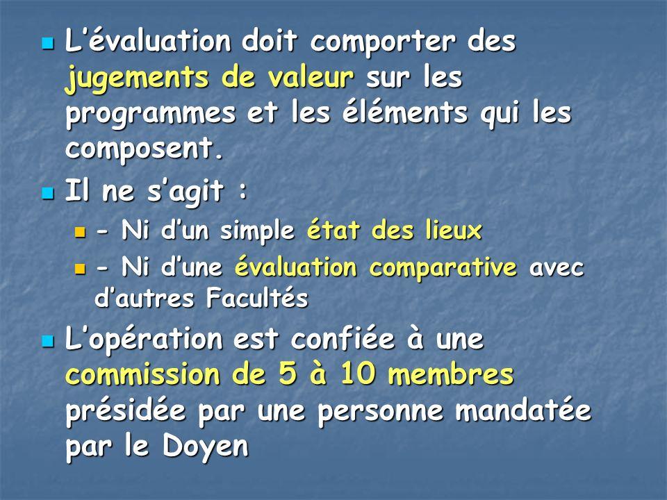 L'évaluation doit comporter des jugements de valeur sur les programmes et les éléments qui les composent.