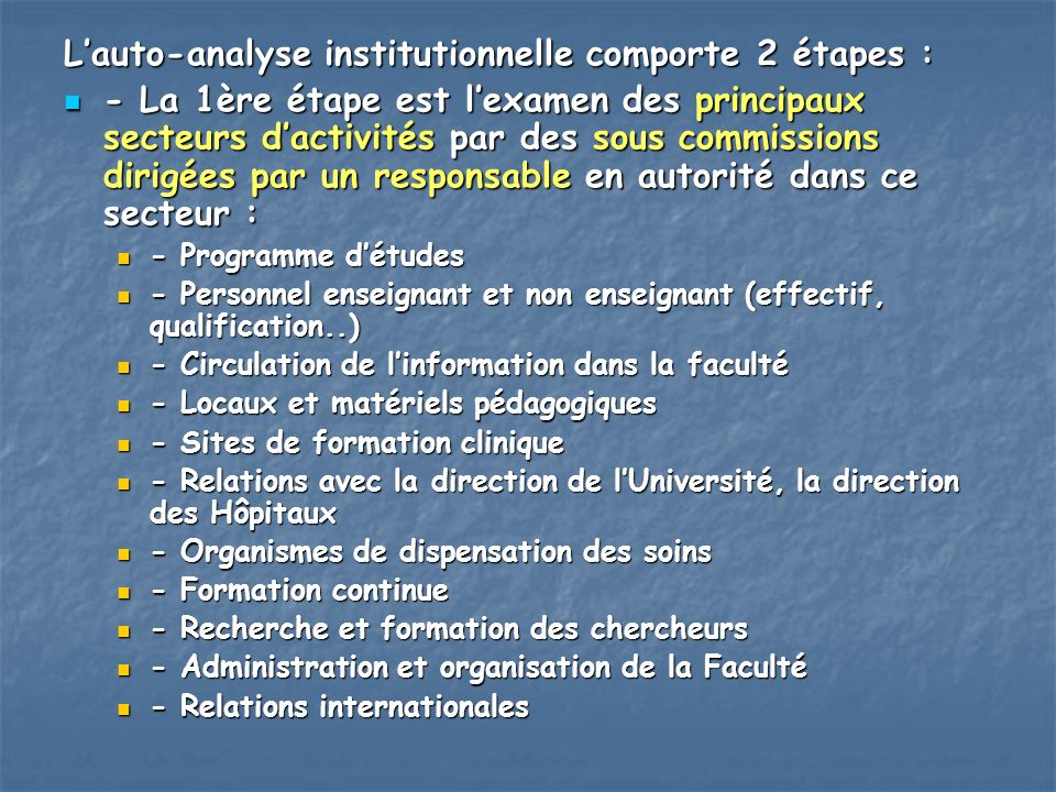L'auto-analyse institutionnelle comporte 2 étapes :