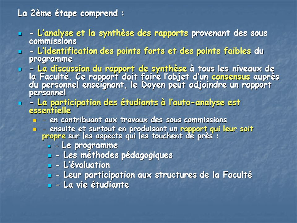 - L'analyse et la synthèse des rapports provenant des sous commissions
