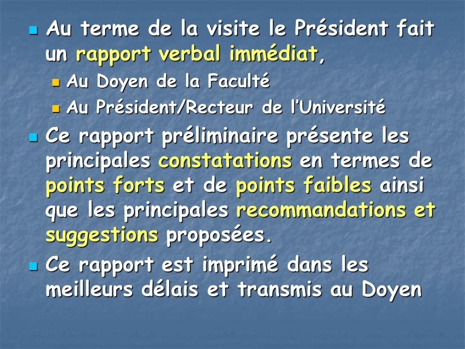 Au terme de la visite le Président fait un rapport verbal immédiat,
