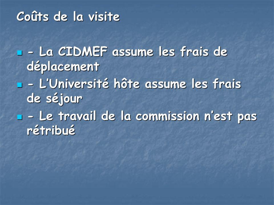 Coûts de la visite - La CIDMEF assume les frais de déplacement. - L'Université hôte assume les frais de séjour.