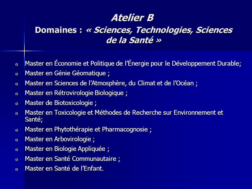 Atelier B Domaines : « Sciences, Technologies, Sciences de la Santé »
