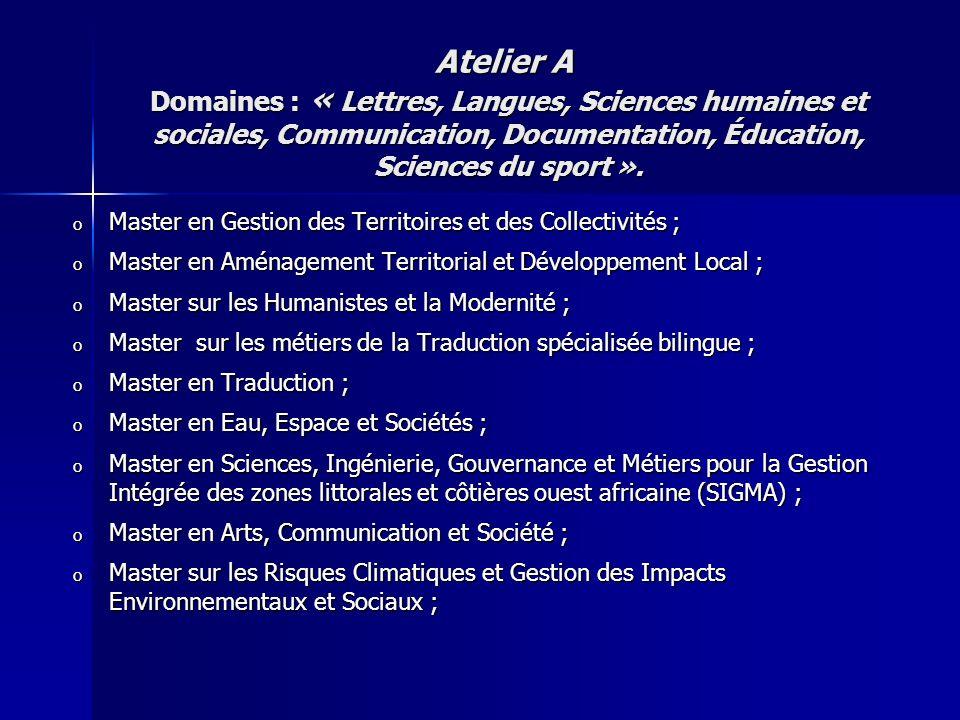 Atelier A Domaines : « Lettres, Langues, Sciences humaines et sociales, Communication, Documentation, Éducation, Sciences du sport ».