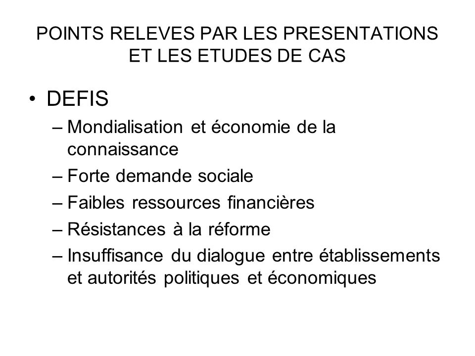 POINTS RELEVES PAR LES PRESENTATIONS ET LES ETUDES DE CAS