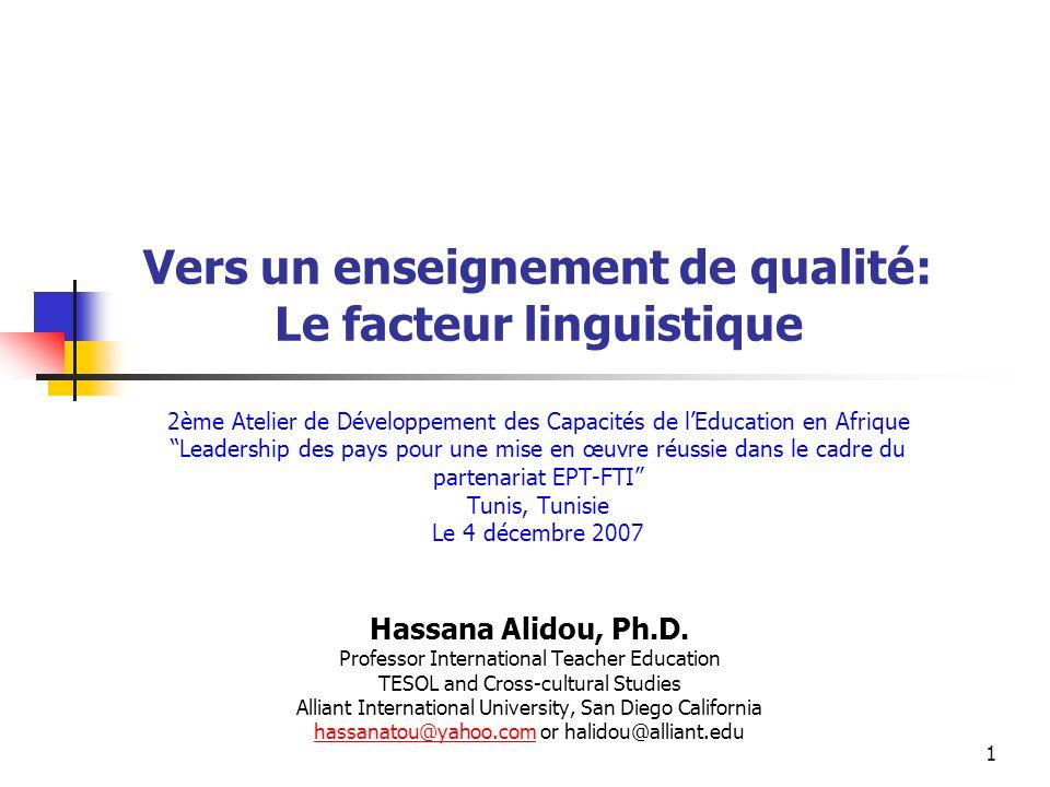 Vers un enseignement de qualité: Le facteur linguistique 2ème Atelier de Développement des Capacités de l'Education en Afrique Leadership des pays pour une mise en œuvre réussie dans le cadre du partenariat EPT-FTI Tunis, Tunisie Le 4 décembre 2007