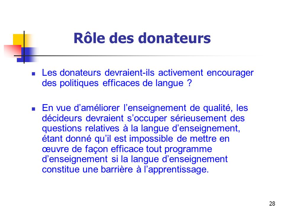 Rôle des donateurs Les donateurs devraient-ils activement encourager des politiques efficaces de langue