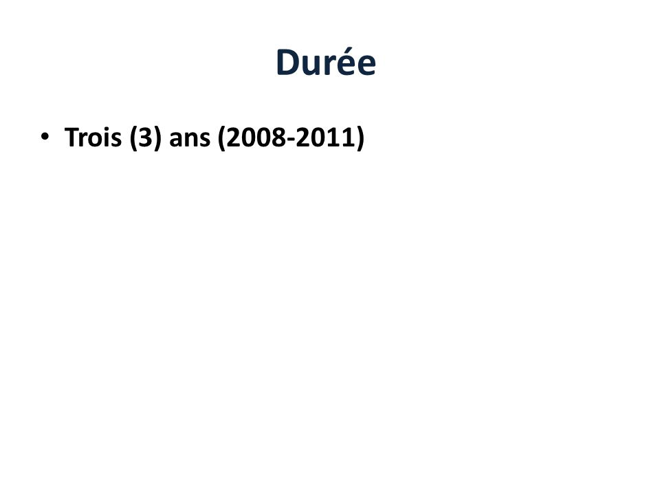 Durée Trois (3) ans (2008-2011)