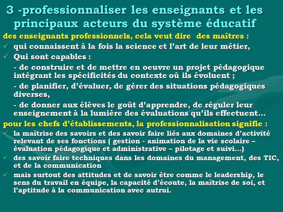 3 -professionnaliser les enseignants et les principaux acteurs du système éducatif