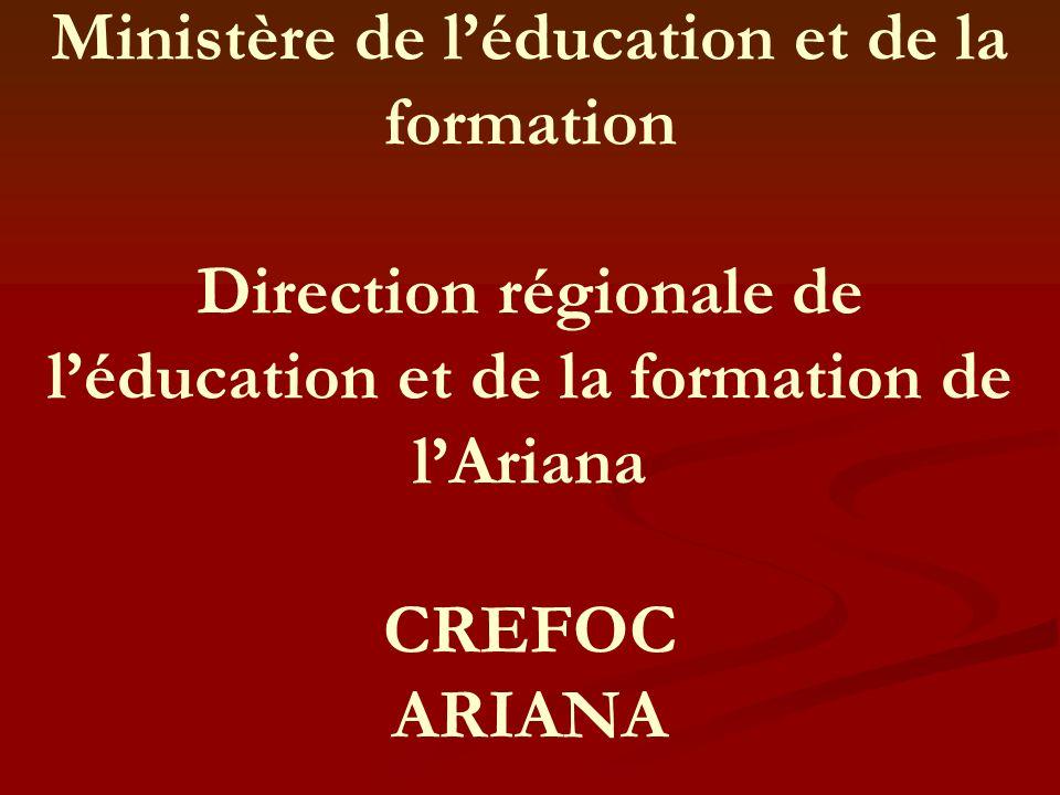 Ministère de l'éducation et de la formation Direction régionale de l'éducation et de la formation de l'Ariana CREFOC ARIANA