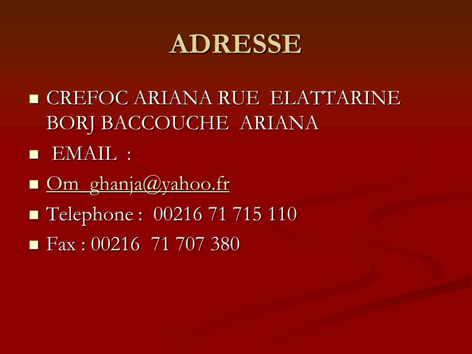 ADRESSE CREFOC ARIANA RUE ELATTARINE BORJ BACCOUCHE ARIANA EMAIL :