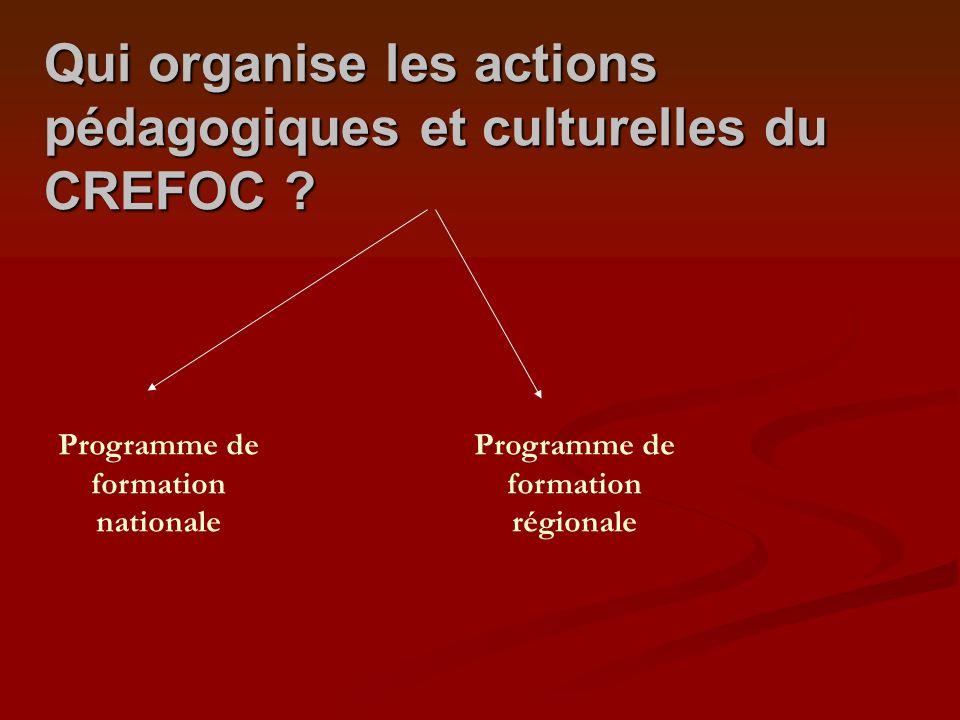 Qui organise les actions pédagogiques et culturelles du CREFOC