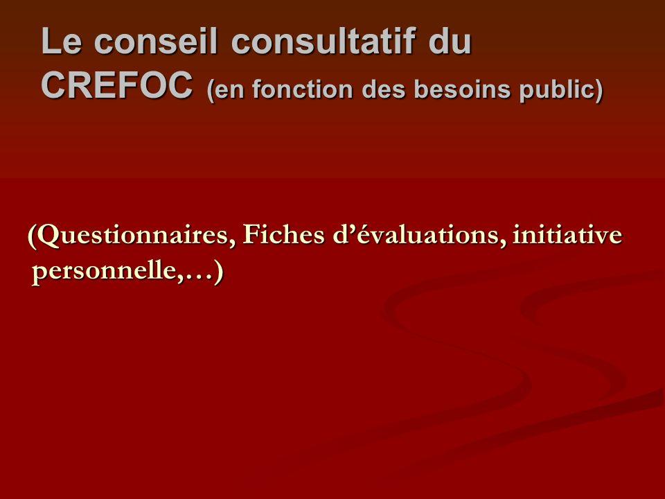 Le conseil consultatif du CREFOC (en fonction des besoins public)