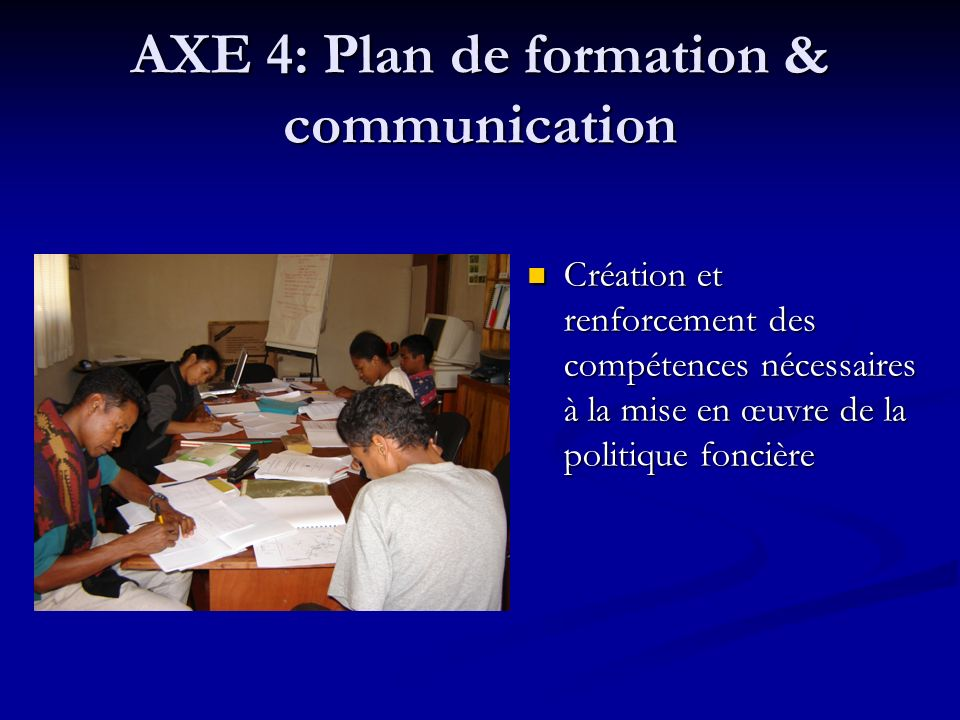 AXE 4: Plan de formation & communication