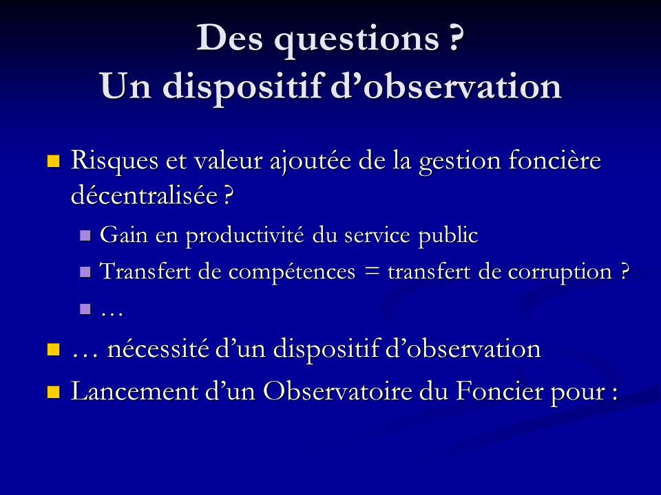 Des questions Un dispositif d'observation