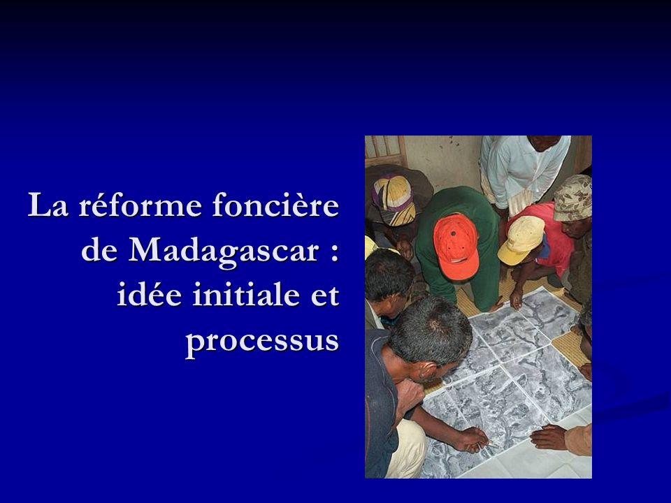 La réforme foncière de Madagascar : idée initiale et processus