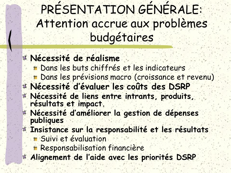 PRÉSENTATION GÉNÉRALE: Attention accrue aux problèmes budgétaires