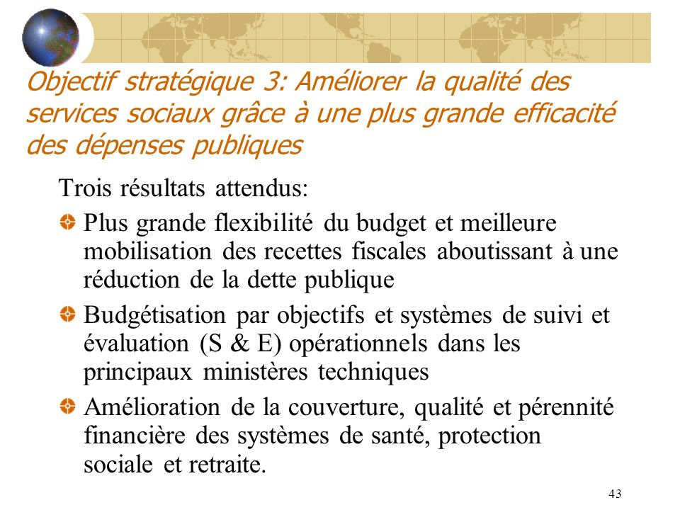 Objectif stratégique 3: Améliorer la qualité des services sociaux grâce à une plus grande efficacité des dépenses publiques