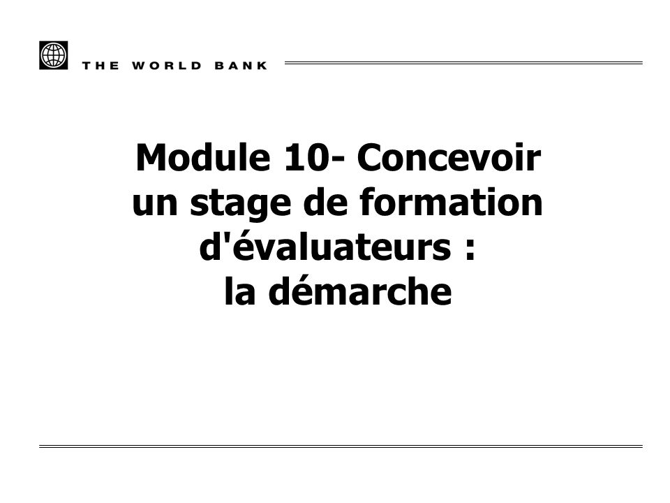 Module 10- Concevoir un stage de formation d évaluateurs : la démarche
