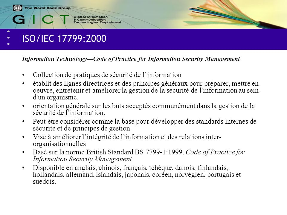 ISO/IEC 17799:2000 Information Technology—Code of Practice for Information Security Management. Collection de pratiques de sécurité de l'information.