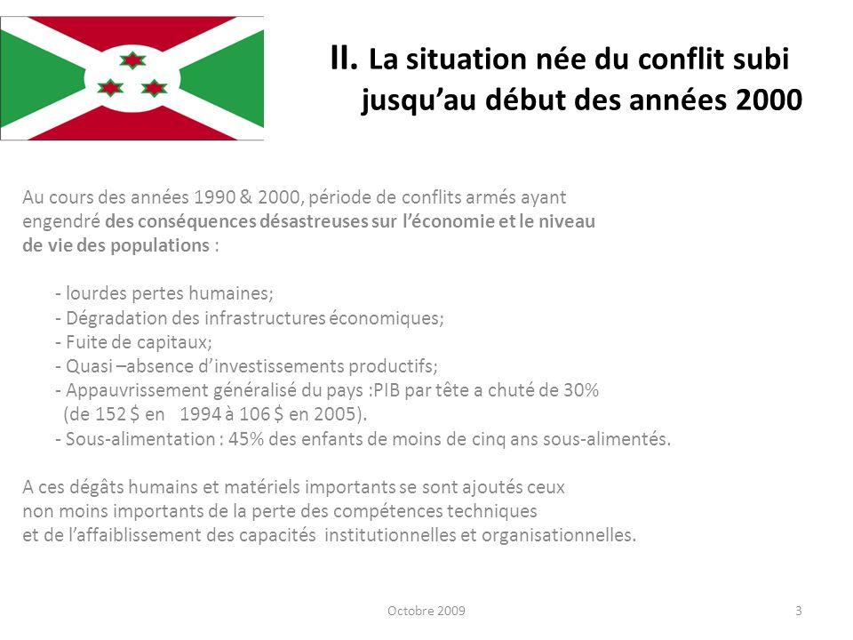 II. La situation née du conflit subi jusqu'au début des années 2000