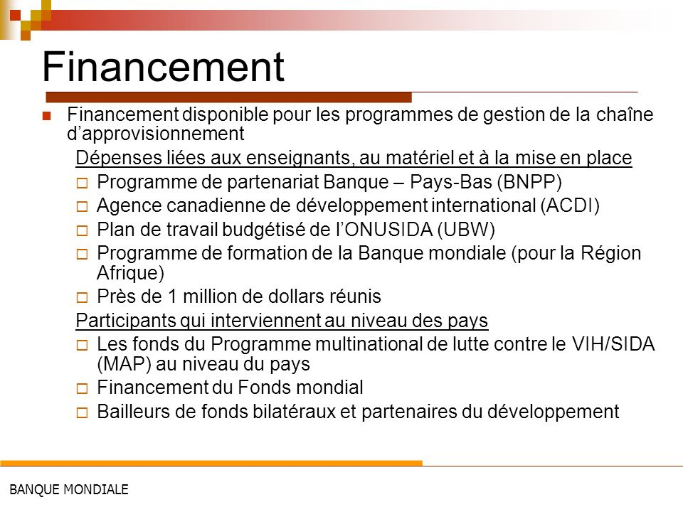 Financement Financement disponible pour les programmes de gestion de la chaîne d'approvisionnement.