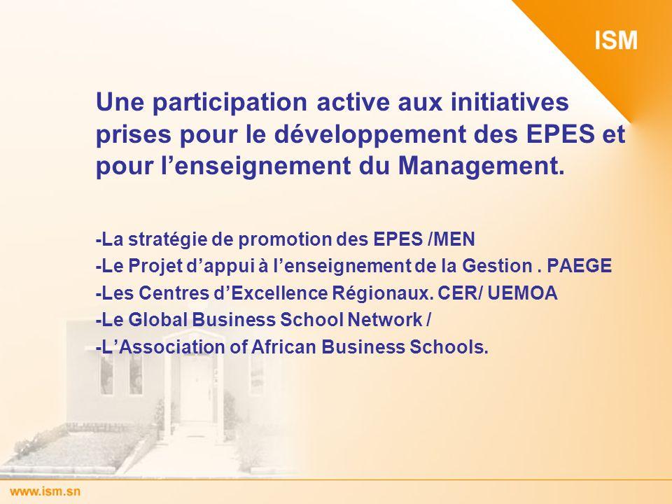 Une participation active aux initiatives prises pour le développement des EPES et pour l'enseignement du Management.