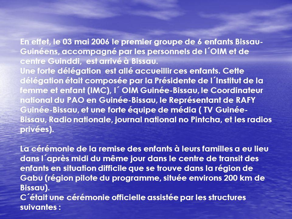 En effet, le 03 mai 2006 le premier groupe de 6 enfants Bissau-Guinéens, accompagné par les personnels de l´OIM et de centre Guinddi, est arrivé à Bissau.