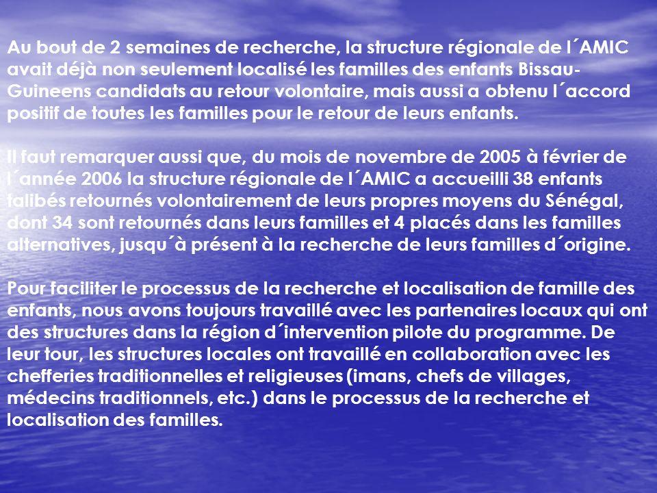 Au bout de 2 semaines de recherche, la structure régionale de l´AMIC avait déjà non seulement localisé les familles des enfants Bissau-Guineens candidats au retour volontaire, mais aussi a obtenu l´accord positif de toutes les familles pour le retour de leurs enfants.