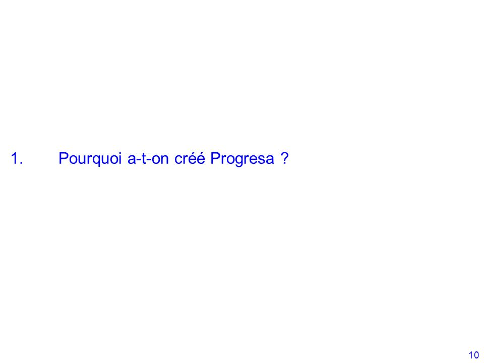 1. Pourquoi a-t-on créé Progresa