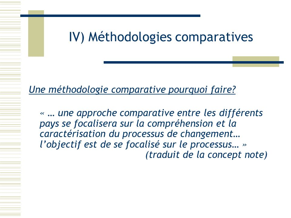IV) Méthodologies comparatives