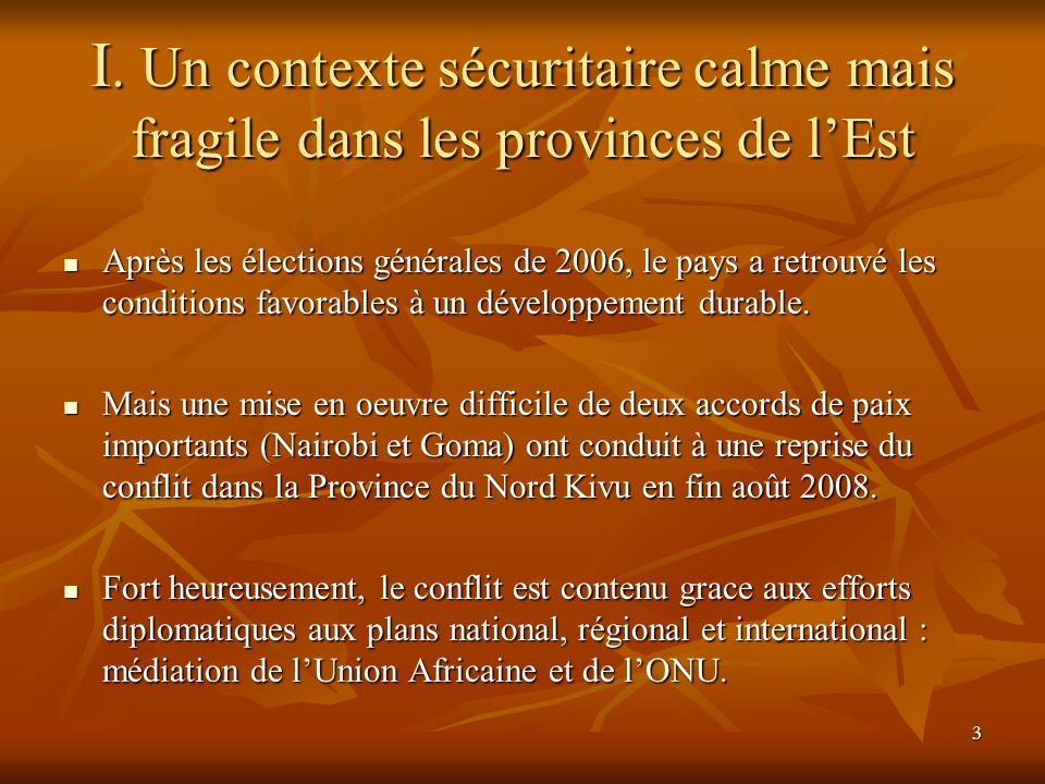I. Un contexte sécuritaire calme mais fragile dans les provinces de l'Est