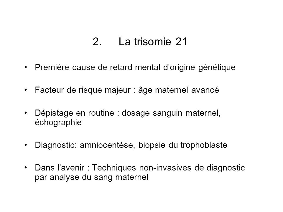 La trisomie 21 Première cause de retard mental d'origine génétique