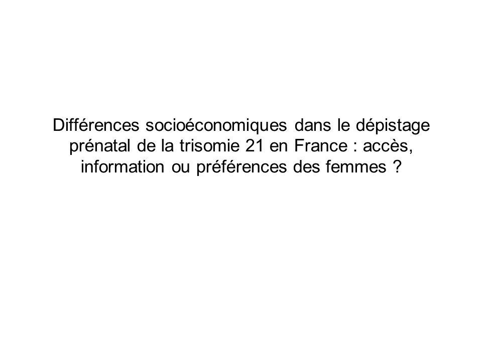 Différences socioéconomiques dans le dépistage prénatal de la trisomie 21 en France : accès, information ou préférences des femmes