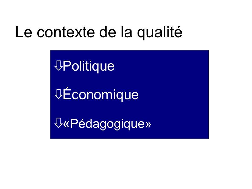 Le contexte de la qualité