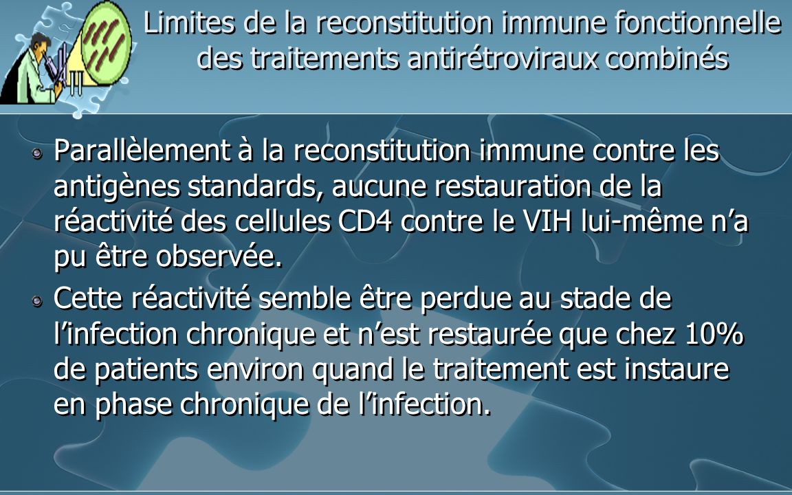 Limites de la reconstitution immune fonctionnelle des traitements antirétroviraux combinés