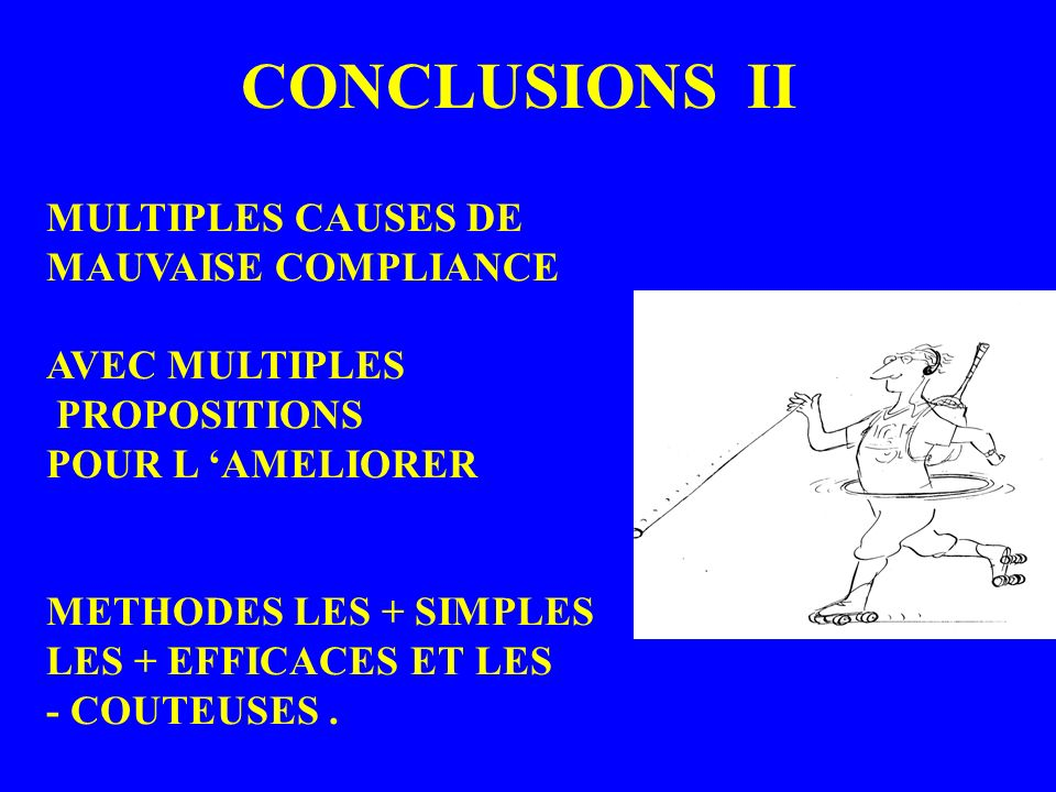 CONCLUSIONS II MULTIPLES CAUSES DE MAUVAISE COMPLIANCE AVEC MULTIPLES