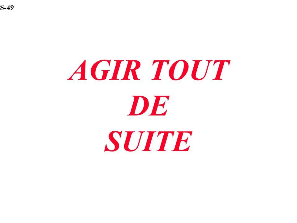 S-49 AGIR TOUT DE SUITE