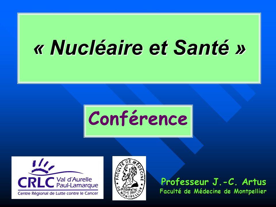 « Nucléaire et Santé » Conférence Professeur J.-C. Artus