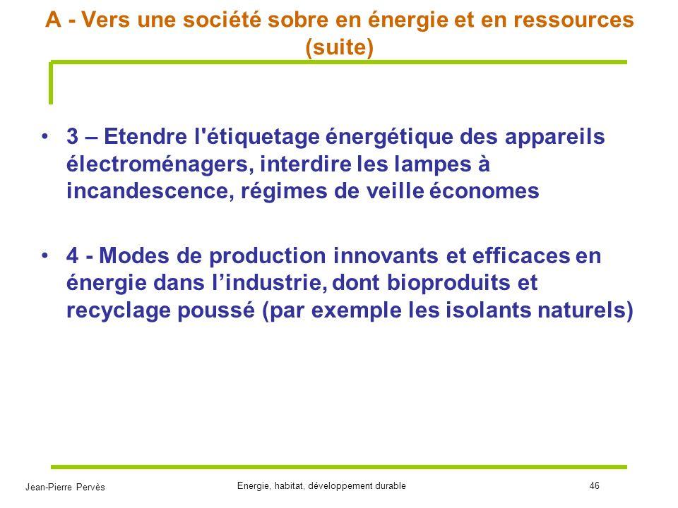 A - Vers une société sobre en énergie et en ressources (suite)