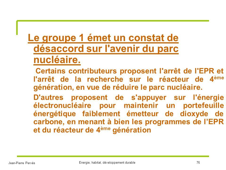 Le groupe 1 émet un constat de désaccord sur l avenir du parc nucléaire.
